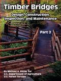 Timber Bridges : Design, Construction, Inspection, and Maintenance (Part Two), Ritter, Michael A. and U.S. Forest Service, 141022192X