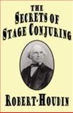 The Secrets of Stage Conjuring, Robert-Houdin, 1434461920