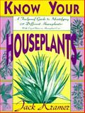 Know Your Houseplants, Jack Kramer, 1558211926