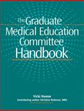 Graduate Medical Education Committee Handbook, Hamm, Vicki L., 1601461925