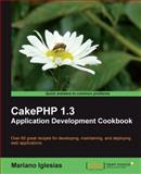 CakePHP 1. 3 Application Development Cookbook, Iglesias, Mariano, 1849511926