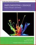 Implementing Change : Patterns, Principles, and Potholes, Hall, Gene E. and Hord, Shirley M., 0133351920