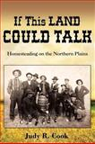 If This Land Could Talk, Judy R. Cook, 0595481922