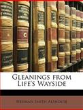 Gleanings from Life's Wayside, Herman Smith Alshouse, 114759192X
