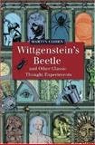 Wittgenstein's Beetle and Other Classic Thought Experiments 9781405121927