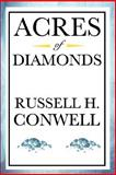 Acres of Diamonds : The Magic Story, Conwell, Russell H., 1604591927