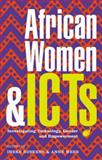 African Women and ICTs : Creating New Spaces with Technology, , 1848131925