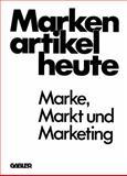 Markenartikel Heute : Marke, Markt U. Marketing, Andreae, Clemens August, 3409361928