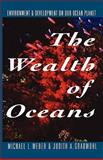 The Wealth of Oceans, Michael L. Weber and Judith A. Gradwohl, 0393341925