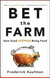 Bet the Farm, Frederick Kaufman, 0470631929