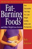 Fat-Burning Foods and Other Weight-Loss Secrets, Jameson, Judy, 0809231921