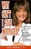Why Can't I Stay Motivated?, Medford, Lorrie, 0967641926