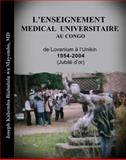 L' Enseignement Medical Universitaire au Congo : De Lovanium a l'Unikin 1954-2004 (Jubile D'or),, 0977781925