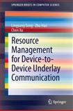 Resource Management for Device-To-Device Underlay Communication, Song, Lingyang and Han, Zhu, 1461481929