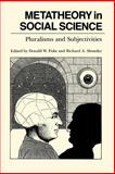 Metatheory in Social Science : Pluralisms and Subjectivities, , 0226251926