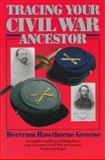 Tracing Your Civil War Ancestor, Bertram H. Groene and Bertram Hawthorne Groene, 034536192X
