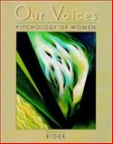 Our Voices : Psychology of Women, Rider, Elizabeth A., 0470001925