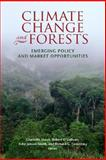 Climate Change and Forests : Emerging Policy and Market Opportunities, Streck, Charlotte, 081578192X