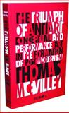 The Triumph of Anti-Art, Thomas McEvilley, 0929701925