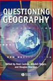 Questioning Geography : Fundamental Debates, , 140510192X