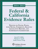 Federal and California Evidence Rules, Miller, David W. and Leach, Thomas J., 1454851929
