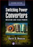 Switching Power Converters : Medium and High Power, Second Edition, Neacsu, Dorin O., 1466591927