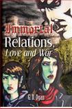 Immortal Relations, G. D. Ogan, 1478161922
