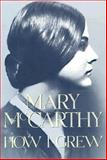 How I Grew, Mary McCarthy and Mary McCarthy, 0151421935