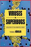 Viruses vs. Superbugs, Thomas Häusler, 0230551939