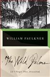 The Wild Palms, William Faulkner, 0679741933