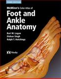 McMinn's Color Atlas of Foot and Ankle Anatomy, Logan, Bari M. and Singh, Dishan, 0723431930