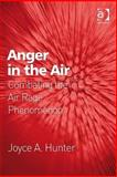 Anger in the Air : Combating the Air Rage Phenomenon, Hunter, Joyce A., 0754671933