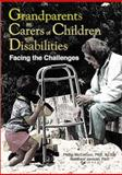 Grandparents as Carers of Children with Disabilities : Facing the Challenges, Phillip Mccallion, Matthew Janicki, 078901193X