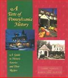 A Taste of Pennsylvania History, Debbie Nunley and Karen Jane Elliott, 0895871939