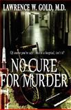 No Cure for Murder, Lawrence Gold, 1466241934