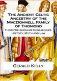 The Ancient Celtic Ancestry of the MacDonnell Family of Thomond, Gerald Kelly, 1475151934