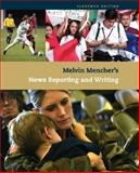 Melvin Mencher's News Reporting and Writing, Mencher, Melvin, 0073511935