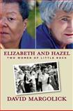 Elizabeth and Hazel, David Margolick, 0300141939
