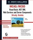 MCAD/MCSD - Visual Basic .NET XML Web Services and Server Components Study Guide, Pamela Fanstill and Brian Reisman, 0782141935