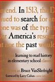 In Search of America's Past : Learning to Read History in Elementary School, VanSledright, Bruce, 0807741930