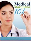 Medical Marijuana 101, Dale Gieringer and Mickey Martin, 0932551939