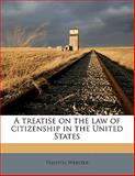 A Treatise on the Law of Citizenship in the United States, Prentiss Webster, 1171801939