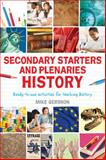 Secondary Starters and Plenaries : Ready-to-Use Activities for Teaching History, Gershon, Mike, 1441171932