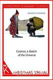 Cosmos, a Sketch of the Universe [Christmas Summary Classics], Alexander Humboldt, 1494331934