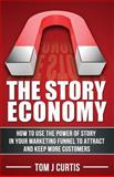 The Story Economy, Tom Curtis, 1499521936