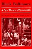 Black Baltimore : A New Theory of Community, McDougall, Harold A., 1566391938
