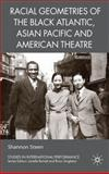 Racial Geometries of the Black Atlantic, Asian Pacific and American Theatre, Steen, Shannon, 0230221939