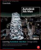 Autodesk 3ds Max Design 2010 : The Official Autodesk 3ds Max Reference, Autodesk, 0240811933