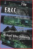 The Fall, Michael Allen Dymmoch, 0312321937