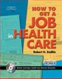 How to Get a Job in Health Care 9780766841932